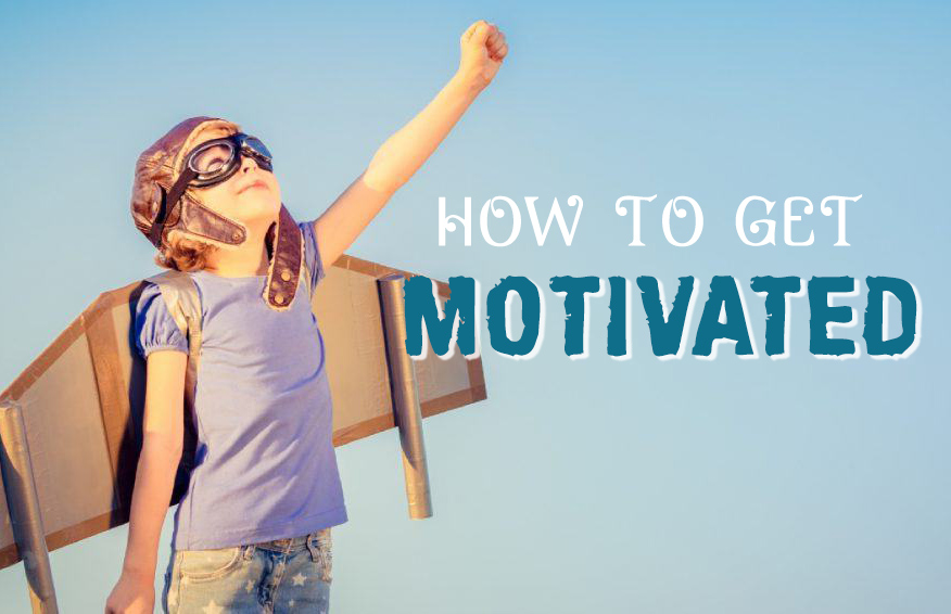 how to get motivated when youre getting out